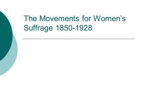 The Movements for Women's Suffrage