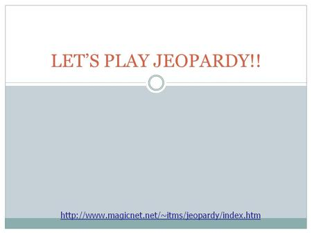 LET'S PLAY JEOPARDY!! VocabularyPeopleEventsTrivia Q $100 Q $200 Q $300 Q $400 Q $500 Q $100 Q $200 Q $300 Q $400 Q $500 Jeopardy.