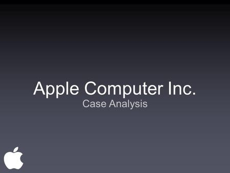 Apple Computer Inc. Case Analysis.
