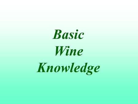 Basic Wine Knowledge.