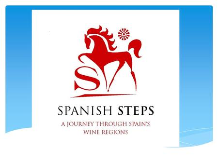 A JOURNEY THROUGH SPAIN'S WINE REGIONS. The Vision…. Spanish Steps is an educational brand that takes the consumer on a vinous journey through Spain's.