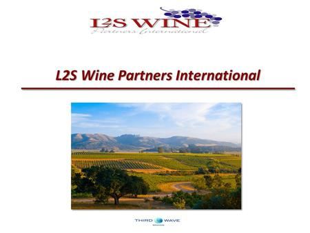 L2S Wine Partners International. Understand Consumer Expectations Explorers Discerners Professionals 2 Conducted extensive consumer surveys and focus.