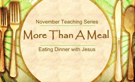 "Meals of Grace ""Why do you eat and drink with tax collectors and sinners?"" Luke 5."