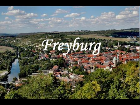 Freyburg. Jahn-, Wine- and Champagne- Town Freyburg Freyburg is a nice little town on the River Unstrut. It is about 20 kilometres away from Weißenfels.