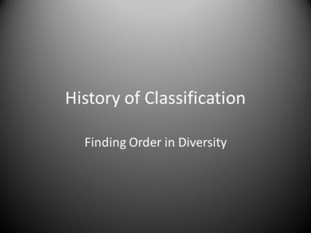History of Classification