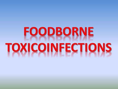Characteristics of Foodborne Toxicoinfections For sporeformers, ingestion of large numbers of live vegetative cells is usually necessary. Vegetative cells.