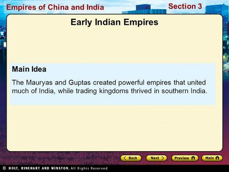 Section 3 Empires of China and India Main Idea The Mauryas and Guptas created powerful empires that united much of India, while trading kingdoms thrived.