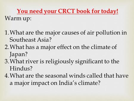 You need your CRCT book for today!