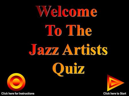 Click here for InstructionsClick here to Start. Seth PreviousNextInstructions Keith Jarrett Cab Calloway Thelonius Monk Duke Ellington.