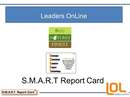 S.M.A.R.T Report Card Leaders OnLine. Onlynaturesfinest.com The space of health and wellness particularly focusing on supplements is incredible large.