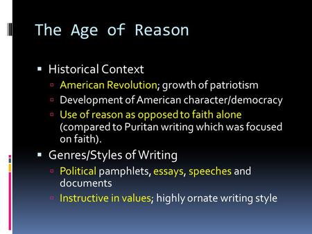 The Age of Reason Historical Context Genres/Styles of Writing
