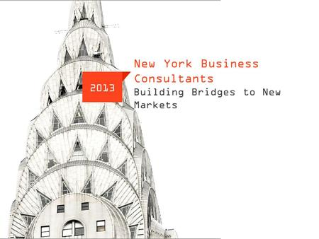NYBC www..newyorkbusinessconsultants.com New York Business Consultants Building Bridges to New Markets 2013.