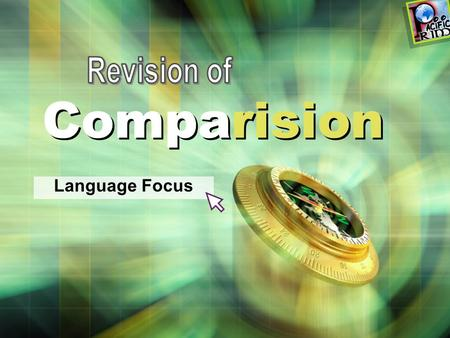 Comparision Language Focus. Contents How many types of Comparison are there? 1 Forming regular Comparatives and Superlatives 2 Exceptions 3 Exercise Index.