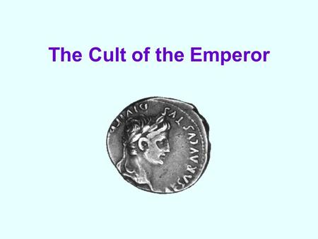 The Cult of the Emperor. When was the first Roman ruler deified? The Romans began the practice of deifying their dead rulers with Julius Caesar. Before.