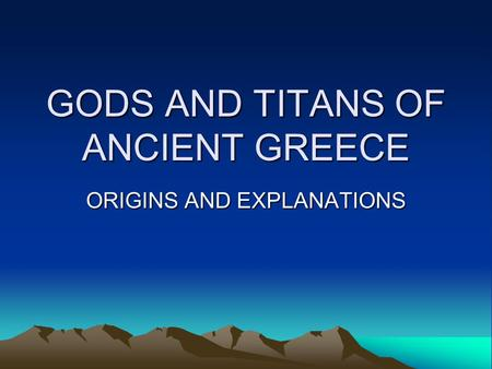 GODS AND TITANS OF ANCIENT GREECE ORIGINS AND EXPLANATIONS.