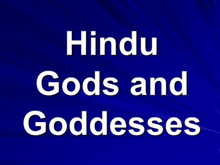 Hindu Gods and Goddesses. Brahma Physical Description 4 heads Sometimes sitting on a lotus flower.