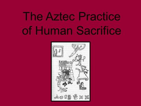 The Aztec Practice of Human Sacrifice. Great Temple Stairs, Mexico City The Great Temple in Tenochtitlan had two stairways of access to the top, where.
