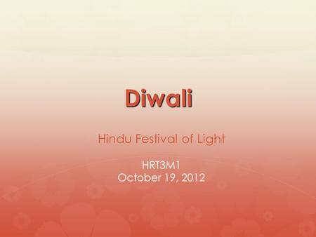 Diwali Hindu Festival of Light HRT3M1 October 19, 2012.