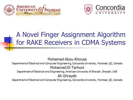 A Novel Finger Assignment Algorithm for RAKE Receivers in CDMA Systems Mohamed Abou-Khousa Department of Electrical and Computer Engineering, Concordia.