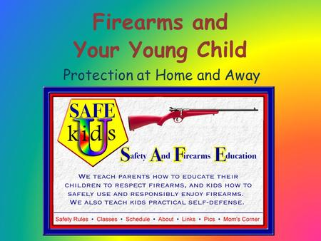 Firearms and Your Young Child Protection at Home and Away.