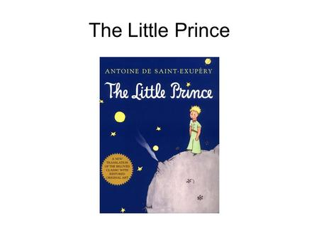 The Little Prince Writer Antoine Saint Exupery It Reminds