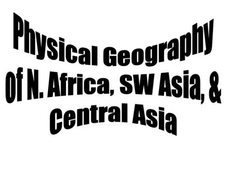 1.How does the region of North Africa, Southwest Asia, and Central Asia compare to the size of the United States? -twice the size of the U.S.