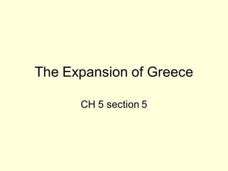 The Expansion of Greece CH 5 section 5. Chapter Review The Olympic games were held every 4 years in honor of who? Who wrote the first Athenian law code?
