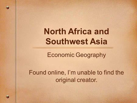 North Africa and Southwest Asia Economic Geography Found online, I'm unable to find the original creator.