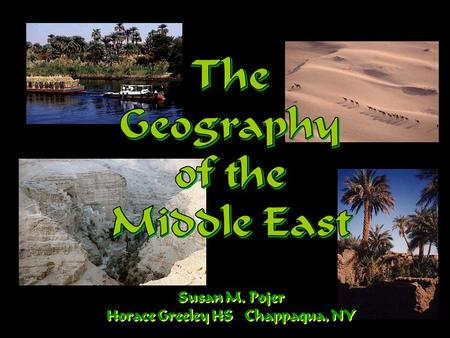 Susan M. Pojer Horace Greeley HS Chappaqua, NY. The Middle East Today: Political Map.