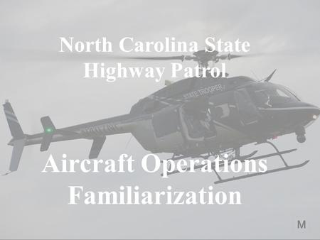 North Carolina State Highway Patrol Aircraft Operations Familiarization.