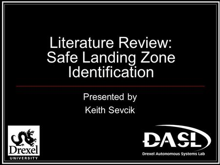 Literature Review: Safe Landing Zone Identification Presented by Keith Sevcik.