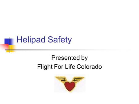 Helipad Safety Presented by Flight For Life Colorado.