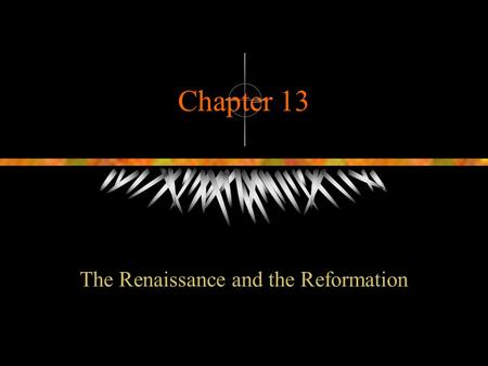 The Renaissance and the Reformation