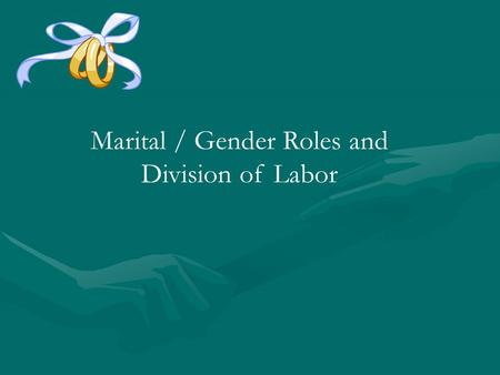 Marital / Gender Roles and <strong>Division</strong> of Labor. What stereotype about marriage is portrayed in this cartoon?