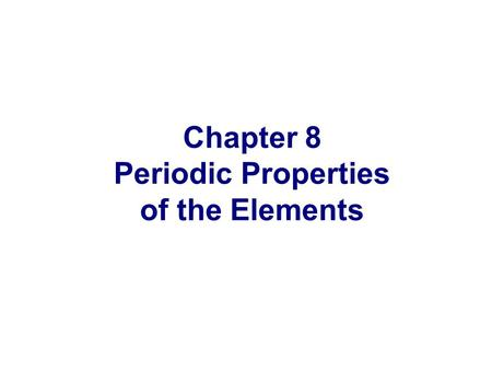 Chapter 8 Periodic Properties of the Elements. 1.2s orbital 2.2p orbital 3.3s orbital 4.3p orbital 5.3d orbital In an germanium atom, which electron will.