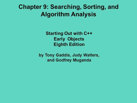 Chapter 9: Searching, Sorting, and Algorithm Analysis