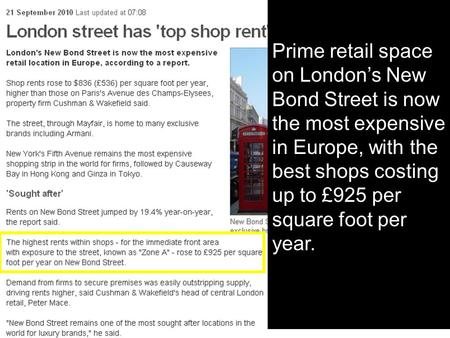 Prime retail space on London's New Bond Street is now the most expensive in Europe, with the best shops costing up to £925 per square foot per year.