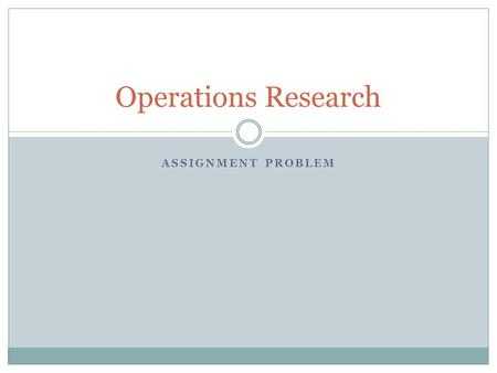 Operations Research Assignment Problem.