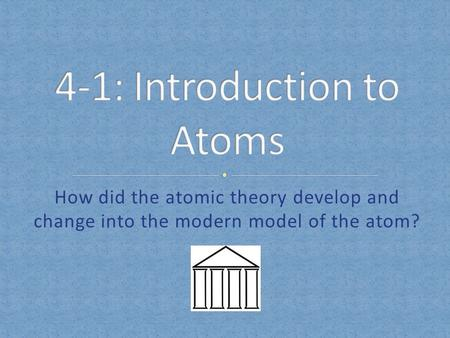 4-1: Introduction to Atoms