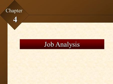 Chapter 4 Job Analysis.