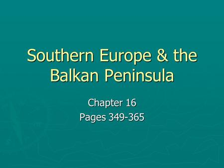 Southern Europe & the Balkan Peninsula