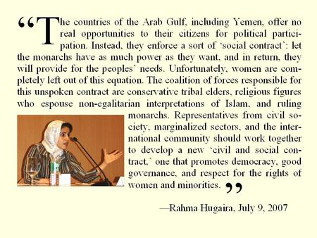 """. Redesigning the ""Social Contract"": Toward Political Empowerment <strong>of</strong> Women in the Arab Peninsula Rahma Hugaira Reagan-Fascell Democracy Fellow National."