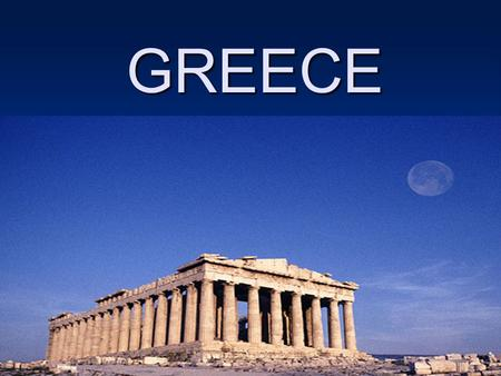 GREECE. GREECE GEOGRAPHY The Sea –Greece is a peninsula surrounded by the sea. GREECE GEOGRAPHY.