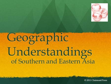 Geographic Understandings of Southern and Eastern Asia © 2011 Clairmont Press.
