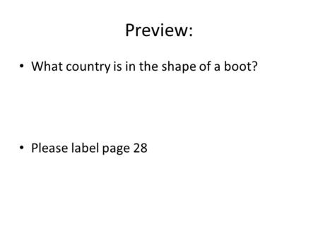 Preview: What country is in the shape of a boot? Please label page 28.