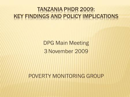 DPG Main Meeting 3 November 2009 POVERTY MONITORING GROUP.