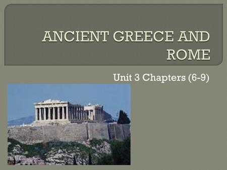 Unit 3 Chapters (6-9).  Peninsula-Oracle-  Epic-Philosopher-  Acropolis-Tragedy-  City-State-Athens-  Aristocrat-Agora-  Tyrant-Vendor-  Democracy-Slavery-