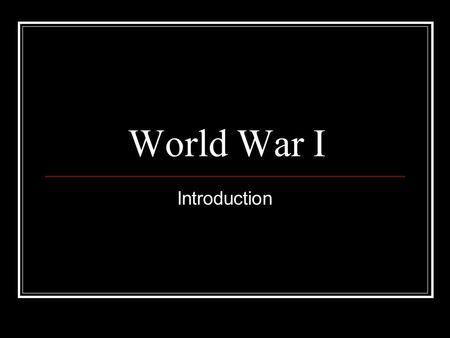 World War I Introduction.
