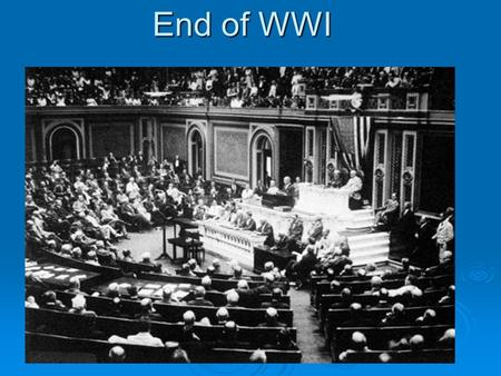 End of WWI.