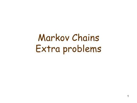Markov Chains Extra problems